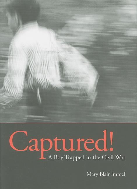Captured!: A Boy Trapped in the Civil War