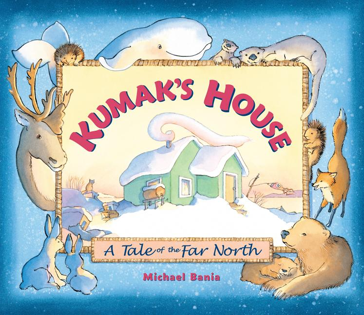 Kumak's House: A Tale of the Far North