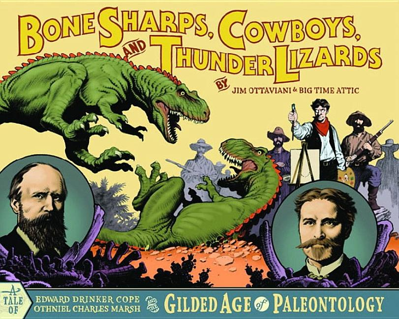 Bone Sharps, Cowboys, and Thunder Lizards: Edward Drinker Cope, Othniel Charles Marsh, and the Gilded Age of Paleontology