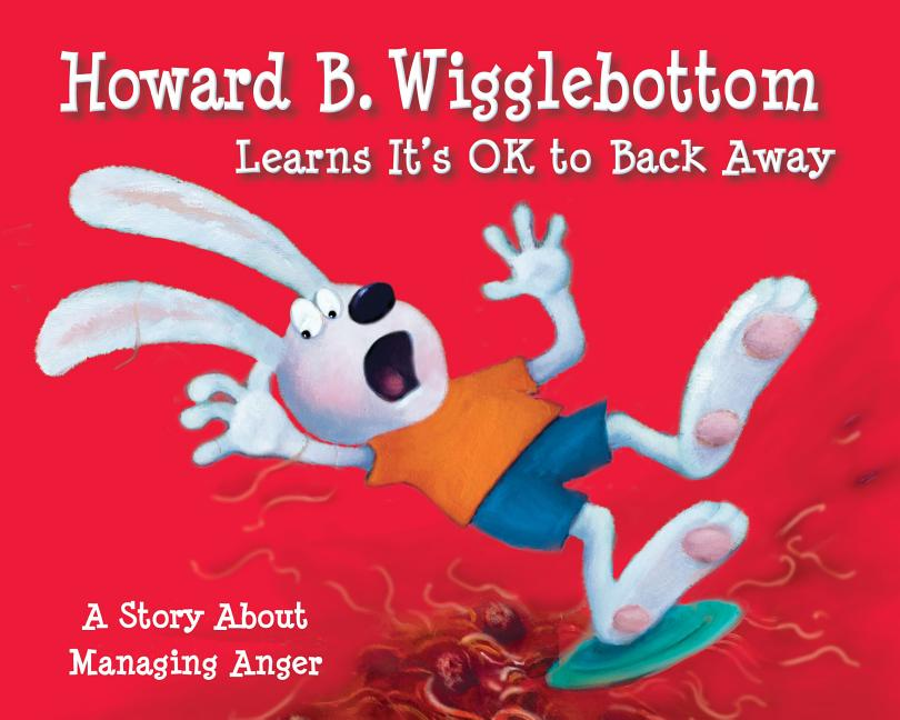Howard B. Wigglebottom Learns It's Ok to Back Away