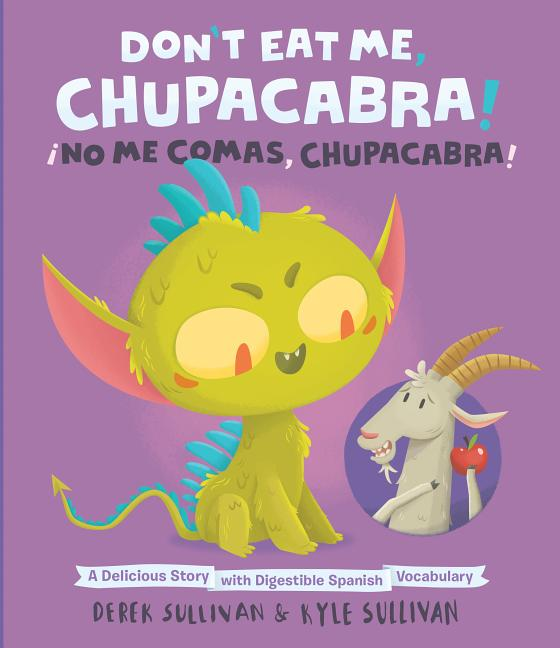 Don't Eat Me, Chupacabra! / ¡No Me Comas, Chupacabra!: A Delicious Story with Digestible Spanish Vocabulary