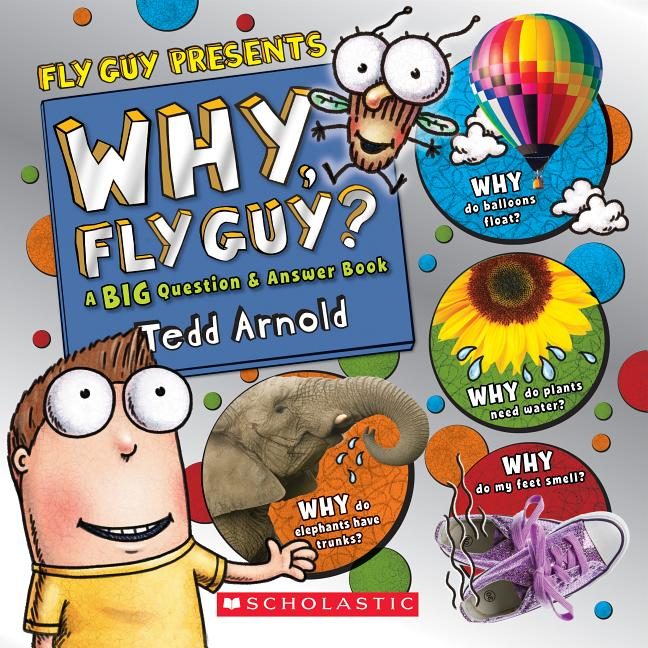 Why, Fly Guy?: Answers to Kids' Big Questions