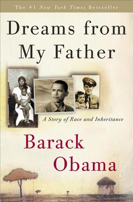 Dreams from My Father: A Story of Race and Inheritance