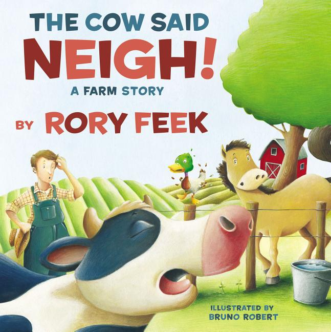 The Cow Said Neigh!: A Farm Story