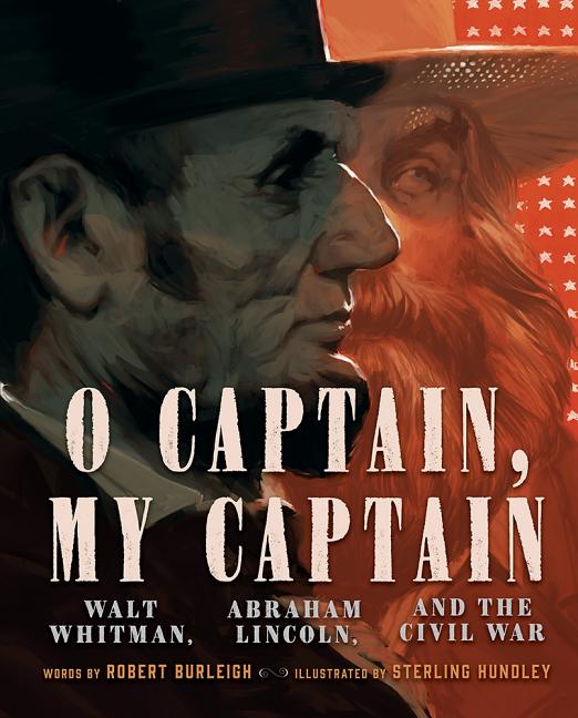 O Captain, My Captain: Walt Whitman, Abraham Lincoln, and the Civil War