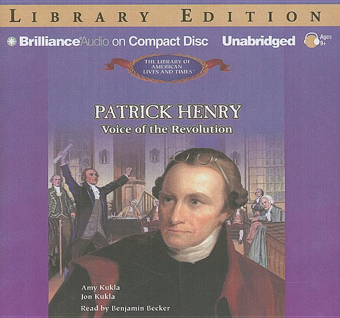 Patrick Henry: Voice of the Revolution