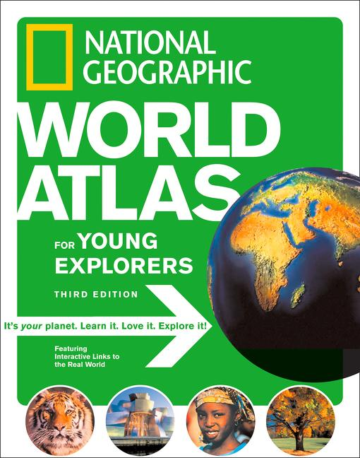 National Geographic World Atlas for Young Explorers 3rd Edition