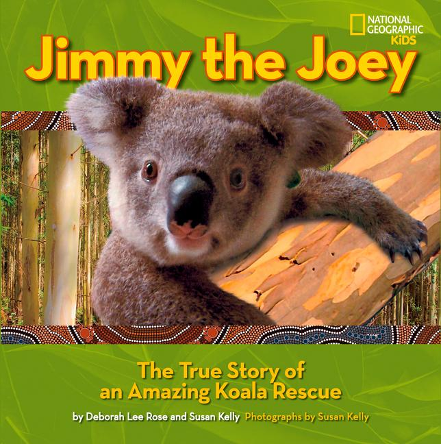 Jimmy the Joey: The True Story of an Amazing Koala Rescue