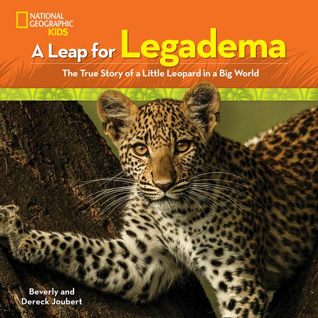 Leap for Legadema: The True Story of a Little Leopard in a Big World