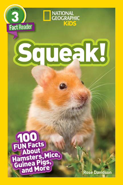 Squeak!: 100 Fun Facts about Hamsters, Mice, Guinea Pigs, and More