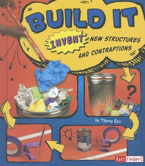 Build It: Invent New Structures and Contraptions