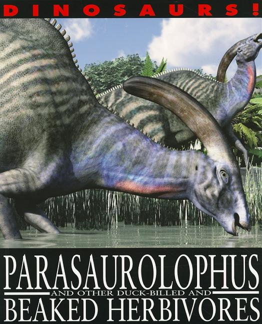 Parasaurolophus and Other Duck-Billed and Beaked Herbivores