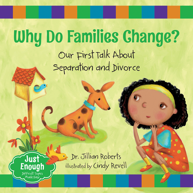 Why Do Families Change?: Our First Talk about Separation and Divorce