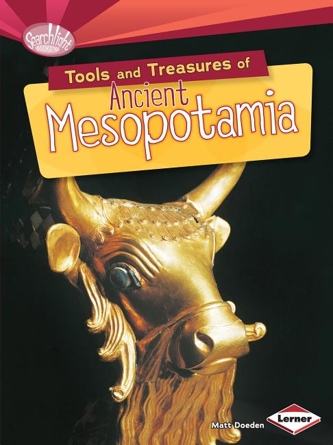 Tools and Treasures of Ancient Mesopotamia