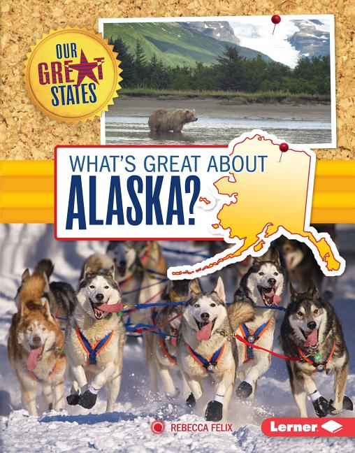 What's Great about Alaska?