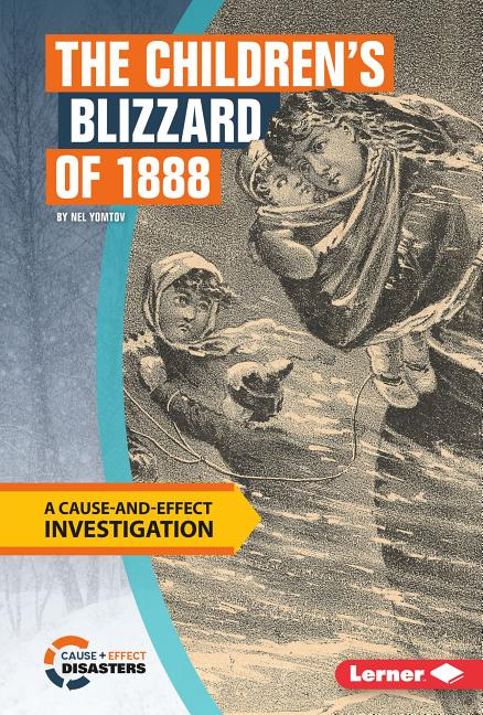 The Children's Blizzard of 1888: A Cause-And-Effect Investigation