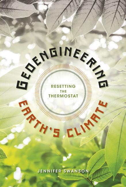 Geoengineering Earth's Climate: Resetting the Thermostat