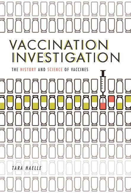Vaccination Investigation: The History and Science of Vaccines