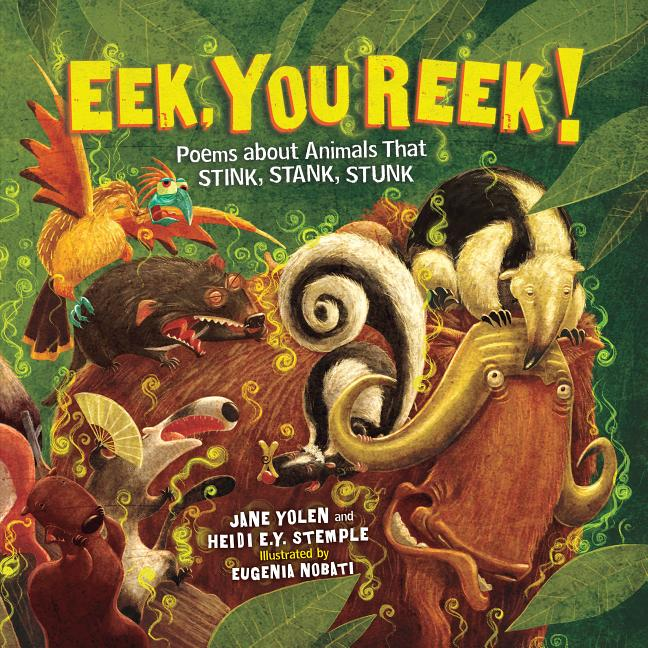 Book Cover for Eek, You Reek!: Poems about Animals That Stink, Stank, Stunk