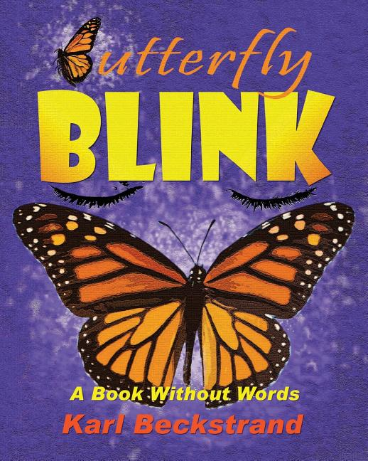 Butterfly Blink!: A Book Without Words