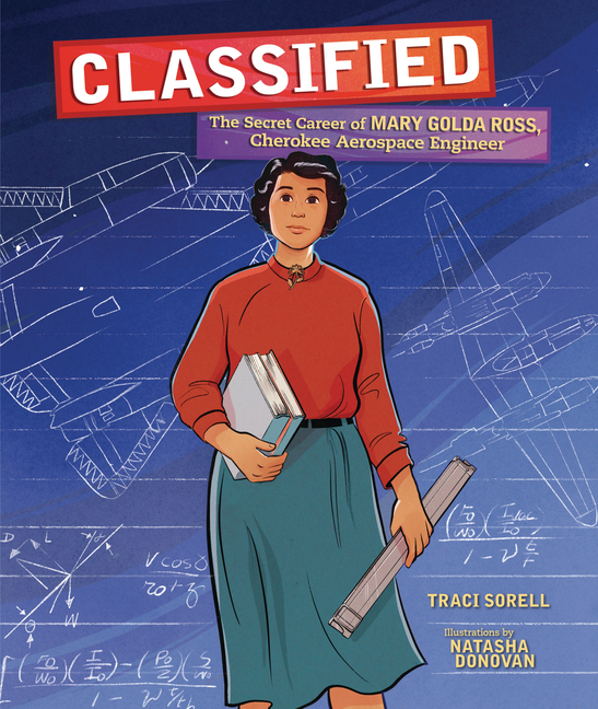 Classified: The Secret Career of Mary Golda Ross, Cherokee Aerospace Engineer