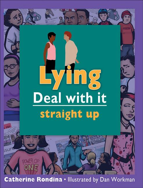 Lying: Deal With It Straight Up