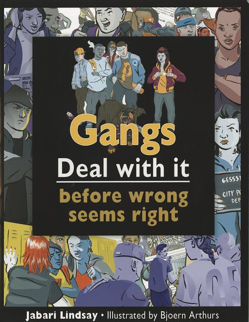 Gangs: Deal with It Before Wrong Seems Right