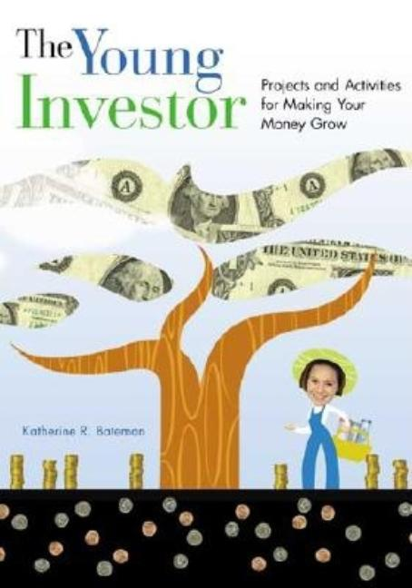 Young Investor: Projects and Activities for Making Your Money Grow