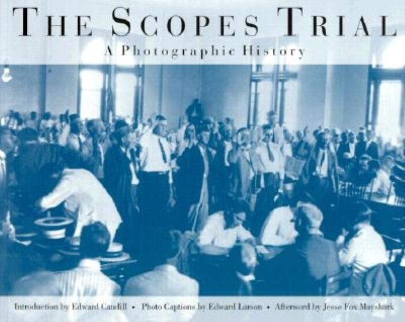 The Scopes Trial: A Photographic History