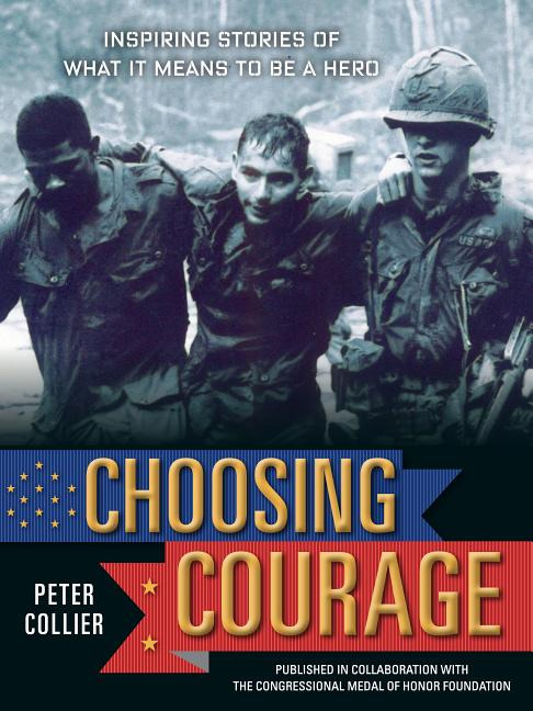 Choosing Courage: Inspiring Stories of What It Means to Be a Hero