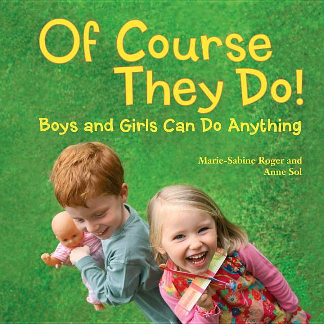 Of Course They Do!: Boys and Girls Can Do Anything