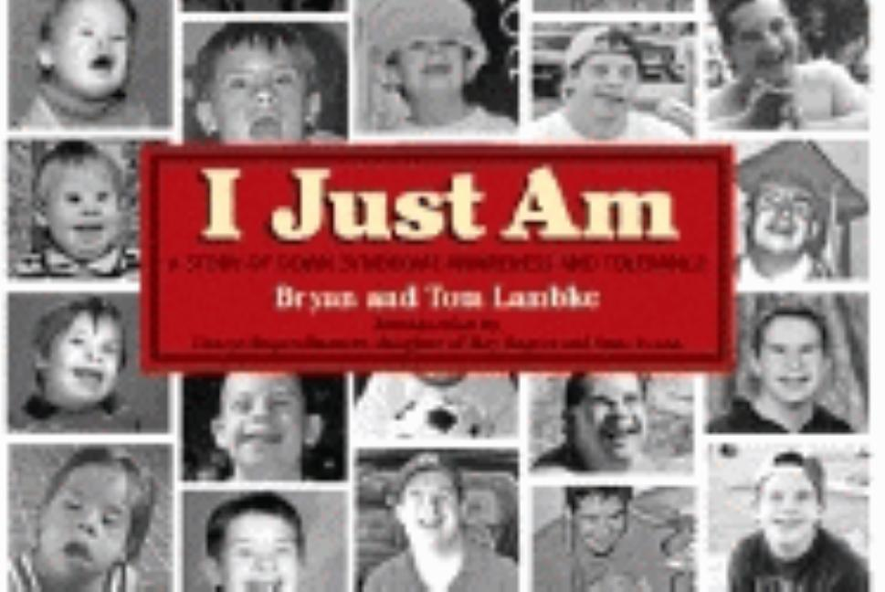 I Just Am: A Story of Down Syndrome Awareness and Tolerance