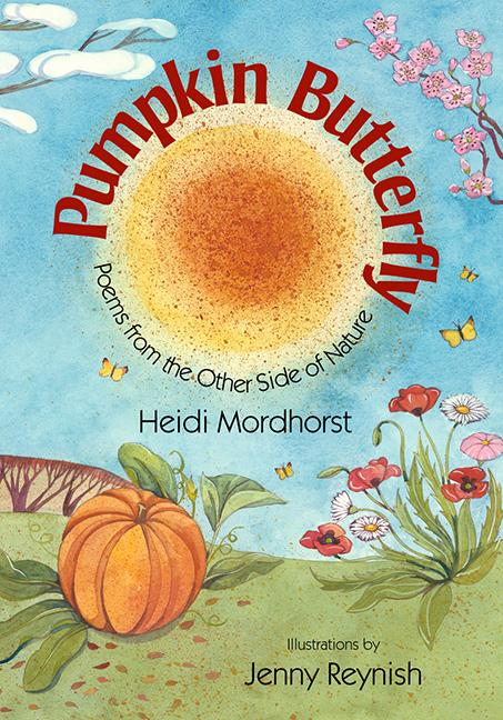 Pumpkin Butterfly: Poems from the Other Side of Nature