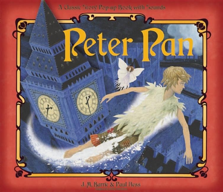 Peter Pan: A Classical Story Pop-Up Book