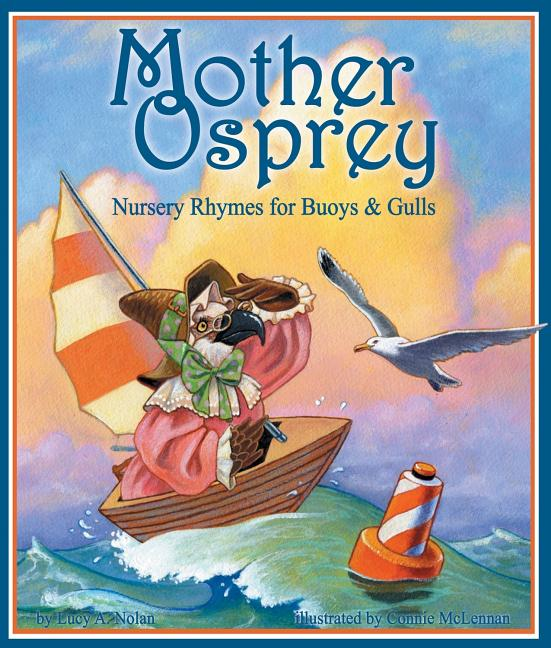 Mother Osprey: Nursery Rhymes for Buoys and Gulls