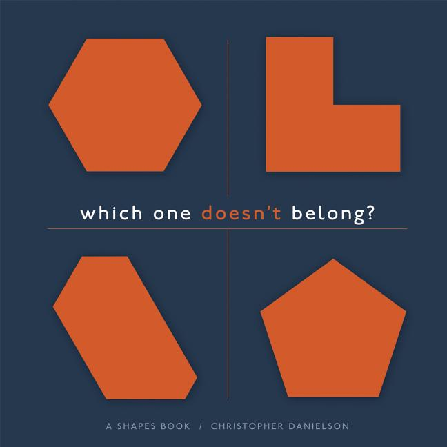 Which One Doesn't Belong?: A Shapes Book