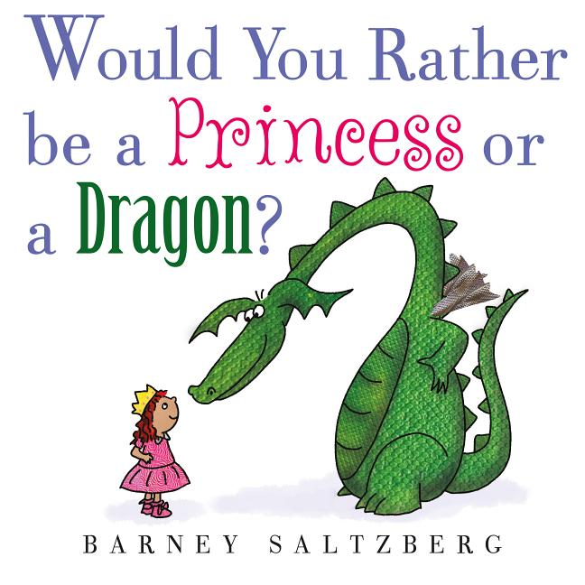 Would You Rather Be a Princess or a Dragon?