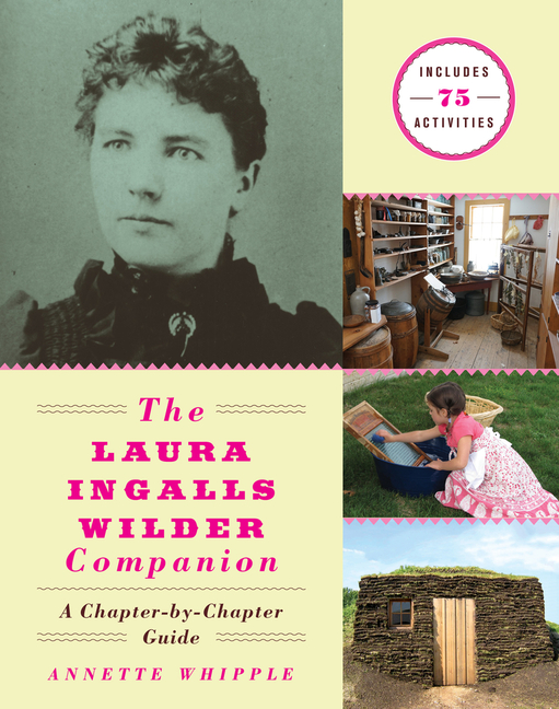 The Laura Ingalls Wilder Companion: A Chapter-By-Chapter Guide