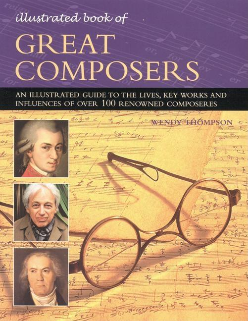 The Illustrated Book of Great Composers