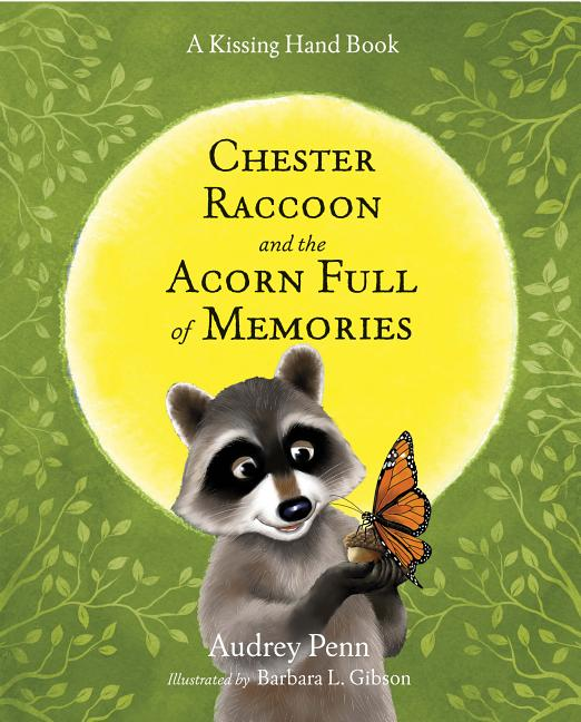 Chester Raccoon and the Acorn Full of Memories
