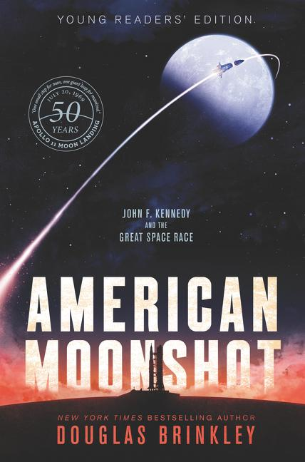 American Moonshot: John F. Kennedy and the Great Space Race (Young Readers Edition)
