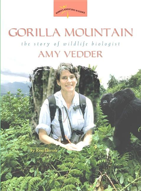 Gorilla Mountain: The Story of Wildlife Biologist Amy Vedder