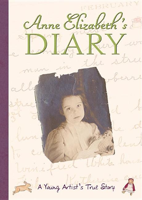 Anne Elizabeth's Diary: A Young Artist's True Story