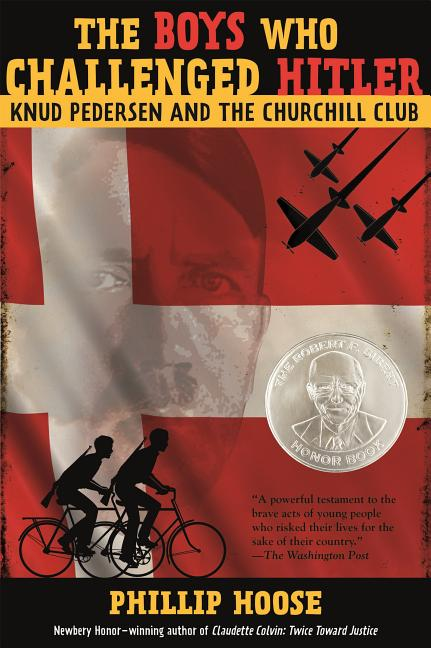 Boys Who Challenged Hitler, The: Knud Pedersen and the Churchill Club
