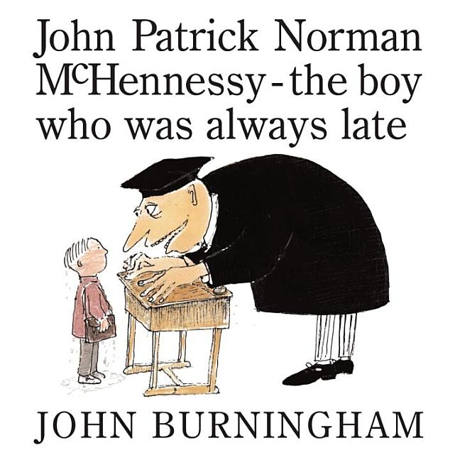 John Patrick Norman McHennessy: The Boy Who Was Always Late