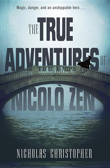 The True Adventures of Nicolo Zen