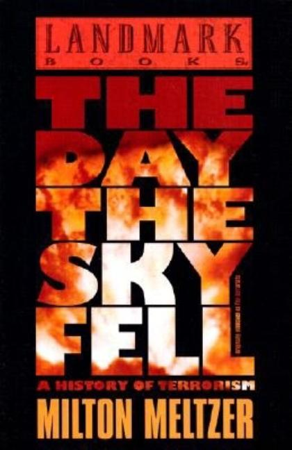 The Day the Sky Fell: A History of Terrorism