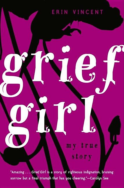 Grief Girl: My True Story