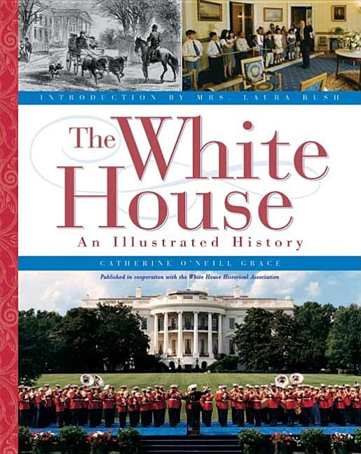 White House: An Illustrated History