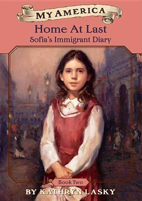 Home at Last: Sofia's Immigrant Diary